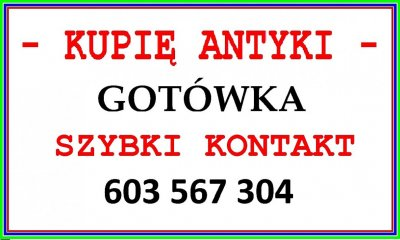 Z A D Z W O Ń - KUPIĘ ANTYKI / STAROCIE / DZIEŁA SZTUKI - KUPUJĘ za GOTÓWKĘ - 603 567 304